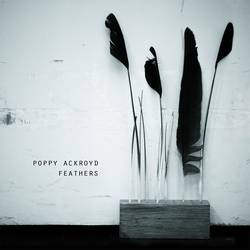 Poppy Ackroyd – Feathers