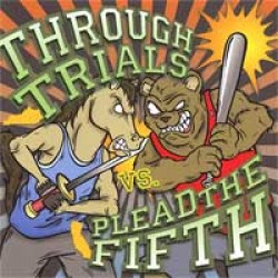 Various Artists – Through Trials & Plead the Fifth - Split