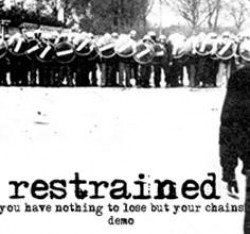 Restrained – You Have Nothing to Lose but Your Chains
