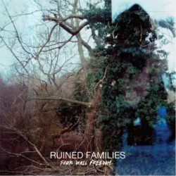 Ruined Families – Four Wall Freedom