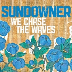 Sundowner – We Chase the Waves