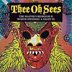 Thee Oh Sees – The Master's Bedroom is Worth Spending a Night In