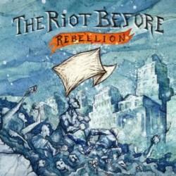 The Riot Before – Rebellion
