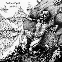 The Rebel Spell – Last Run