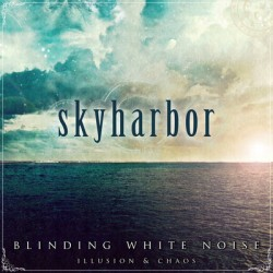 Skyharbor – Blinding White Noise: Illusion & Chaos
