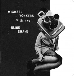 Michael Yonkers with The Blind Shake – Period