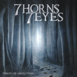 7 Horns 7 Eyes – Throes Of Absolution