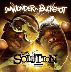 9th Wonder & Buckshot – The Solution