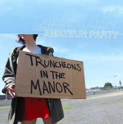Amateur Party – Truncheons in the Manor