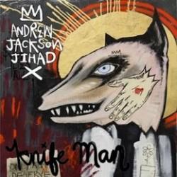 Andrew Jackson Jihad – Knife Man