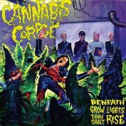 Cannabis Corpse – Beneath Grow Lights Thou Shalt Rise