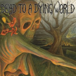Dead To A Dying World – Self Titled