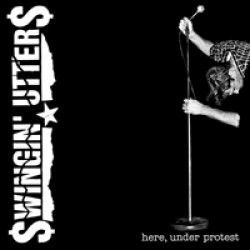 Swingin' Utters – Here, Under Protest