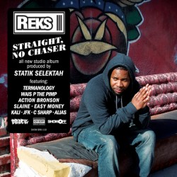 Reks – Straight, No Chaser