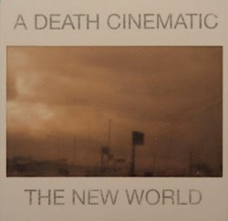 A Death Cinematic – The New World