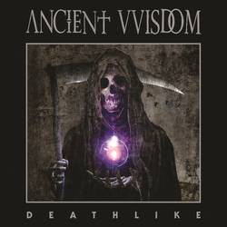 Ancient Wisdom – Deathlike