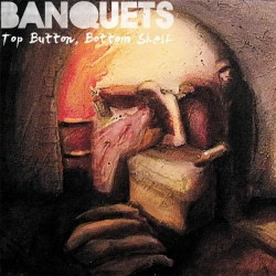 Banquets – Top Button, Bottom Shelf