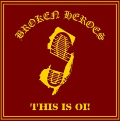 Broken Heroes – This Is Oi!