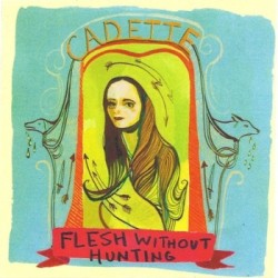 Cadette – Flesh Without Hunting