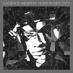 Cadence Weapon – Hope In Dirt City