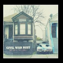 Civil War Rust – The Fun and the Lonely