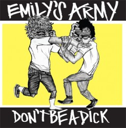 Emily's Army – Don't Be A Dick