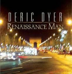 Deric Dyer – Renaissance Man