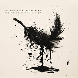 The Dillinger Escape Plan – ...One Of Us Is The Killer