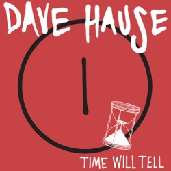 Dave Hause – Time Will Tell EP