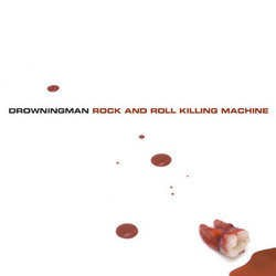 Drowningman – Rock 'N' Roll Killing Machine