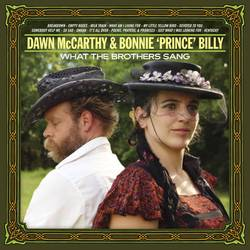 "Dawn McCarthy and Bonnie ""Prince"" Billy – What The Brothers Sang"
