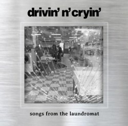 Drivin' N Cryin' – Songs From The Laundromat