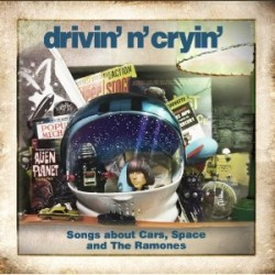 Drivin' N Cryin' – Songs about Cars, Space and The Ramones