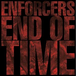 Enforcers – End Of Time