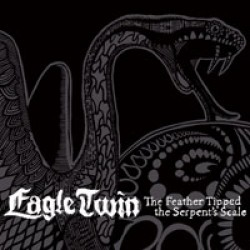 Eagle Twin – The Feather Tipped The Serpent's Scale