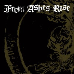 From Ashes Rise – Rejoice The End / Rage Of Sanity