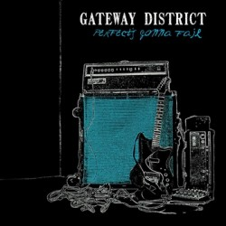 Gateway District – Perfect's Gonna Fail