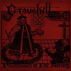 Gravehill – Practitioners Of Fell Sorcery
