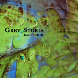 Grey Storia – Martonic