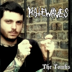 Hatewaves – The Tombs
