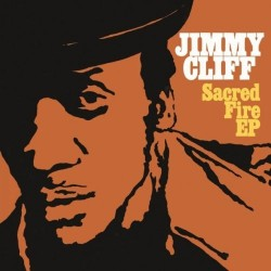 Jimmy Cliff – Sacred Fire EP
