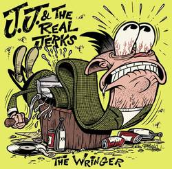 JJ and The Real Jerks – The Wringer
