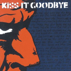 Kiss It Goodbye – She Loves Me Not...