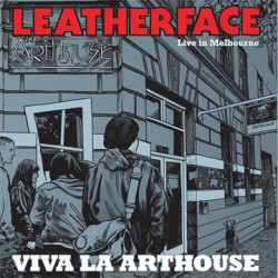Leatherface – Viva La Arthouse: Live In Melbourne