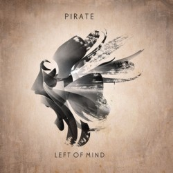 Pirate – Left Of Mind