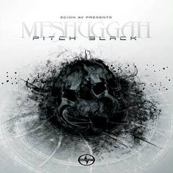 Meshuggah – Pitch Black