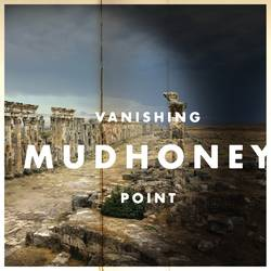 Mudhoney – Vanishing Point