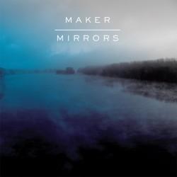 Maker – Mirrors