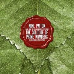 Mike Patton – From The Film and Inspired By the Book The Solitude of Prime Numbers (La Solitudine Dei Numeri Primi)