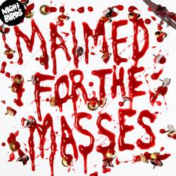 Night Birds – Maimed for the Masses